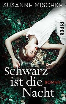 Schwarz ist die Nacht: Roman