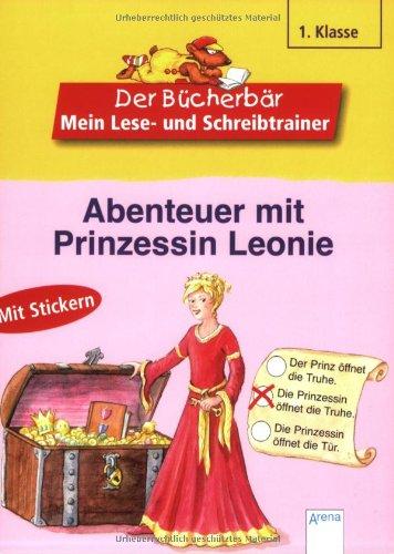 Preisvergleich Produktbild Abenteuer mit Prinzessin Leonie (Der Bücherbär - Mein Lese- und Schreibtrainer)