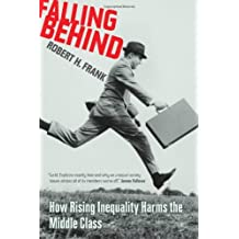 Falling Behind: How Rising Inequality Harms the Middle Class (Wildavsky Forum Series) by Robert H. Frank (2007-07-09)