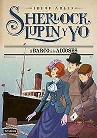 El barco de los adioses: Sherlock, Lupin y yo 12 par Irene Adler