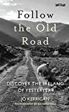 Follow the Old Road: Discover the Ireland of...