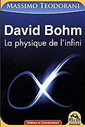 David Bohm : La physique de l'infini