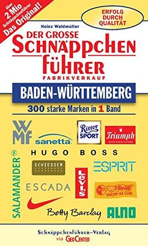Der grosse Schnäppchenführer Baden-Württemberg: 300 starke Marken in 1 Band (Schnäppchenführer - Einkaufen ab Fabrik)