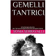 GEMELLI TANTRICI: Una terapia d'urto per l'amore disponibile alla comprensione