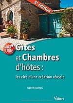 Gites et chambres d'hôtes - Les clés d'une création réussie de Isabelle Barèges