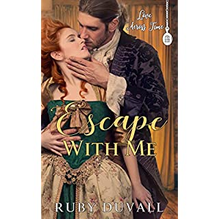 Escape With Me (Love Across Time Book 2) (English Edition)