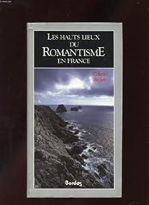 """Afficher """"Les Hauts lieux du Romantisme en France"""""""