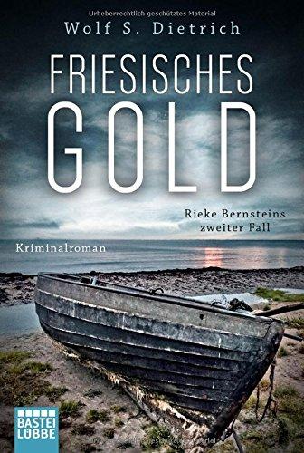 Preisvergleich Produktbild Friesisches Gold: Rieke Bernsteins zweiter Fall. Kriminalroman (Kommissarin Bernstein, Band 2)
