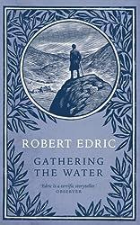 Gathering The Water by Robert Edric (2006-06-06)