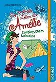 Das verdrehte Leben der Amélie, 6, Camping, Chaos & ein Kuss