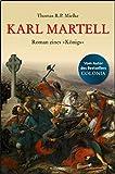 Karl Martell -  Der erste Karolinger - Thomas R.P. Mielke