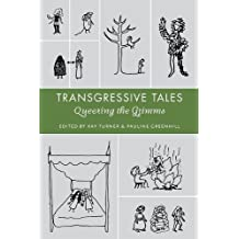 Transgressive Tales: Queering the Grimms (Fairy-Tale Studies)