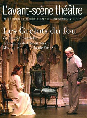 Les grelots du fou ; L'avant-scène théâtre n°1177 par Pirandello Luigi