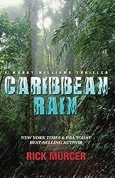 Caribbean Rain: The 4th Manny Williams Thriller (Volume 1) by Rick Murcer (2012-09-24)