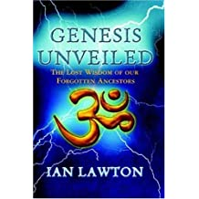 Genesis Unveiled: The Lost Wisdom of our Forgotten Ancestors