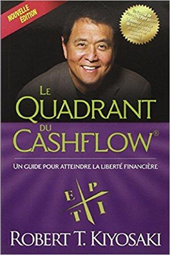 Le Quadrant du Cashflow: Résumé du livre de Robert T.Kiyosaki