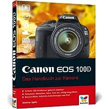 Canon EOS 100D: Das Handbuch zur Kamera