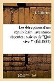 Telecharger Livres Les deceptions d un republicain aventures recentes suivies de Qui vive anecdotes des guerres de l Empire (PDF,EPUB,MOBI) gratuits en Francaise
