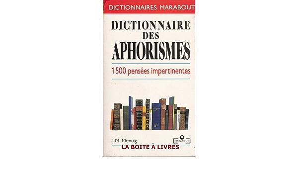 Amazon Fr Dictionnaire Des Aphorismes Mennig J M Livres