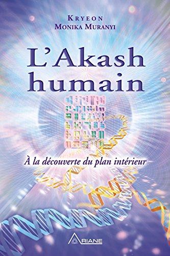 L'Akash humain: À la découverte du plan intérieur par Monika Muranyi