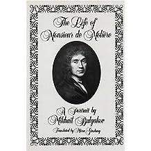 The Life of Monsieur de Molière: A Portrait by Mikhail Bulgakov (English Edition)