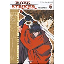 Dark Striker, tome 6