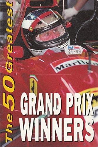 Fifty Greatest Grand Prix Drivers (The 50 greatest) por Neil Cowland