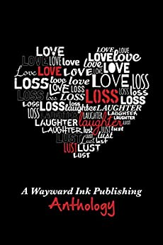 Love, Loss, Laughter & Lust: A Wayward Ink Anthology by [Gordon, Andrew Q., Sunday, Anyta, Hayes, Julie Lynn, Blunt, Lily G., Velden, Lily, Clavelli, Taylin]
