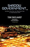 Image de Shadow Government: Surveillance, Secret Wars, and a Global Security State in a Single-Superpower World