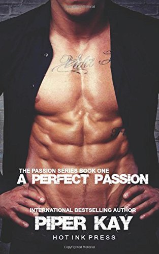 A Perfect Passion by Piper Kay (2013-09-17)