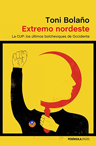 Extremo nordeste: La CUP: los últimos bolcheviques de Occidente par Toni Bolaño