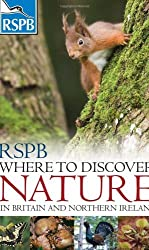 RSPB Where to Discover Nature: In Britain and Northern Ireland by Marianne Taylor (2009-09-01)