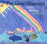 The Living Classroom: Writing, Reading & beyond