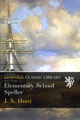 Elementary-School Speller por J. N. Hunt