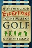 The Official Exceptions to the Rules of Golf: Titanium Edition