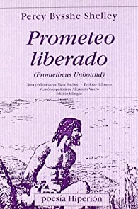Prometeo liberado - Prometheus unbound par  Percy B. Shelley