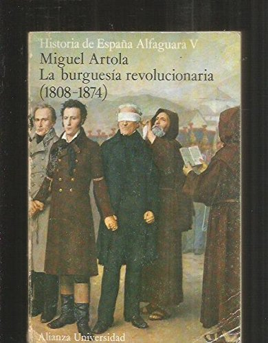 Historia de España Alfaguara, tomo 5. La burguesía revolucionaria (1808-1874)
