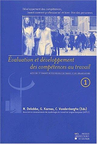Dveloppement des comptences, investissement professionnel et bien-tre des personnes (Volume 1): Evaluation et dveloppement des comptences au travail