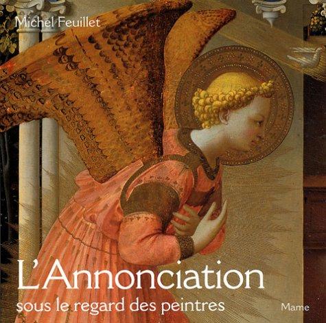 L'Annonciation sous le regard des peintres par Michel Feuillet
