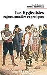 Les hygiénistes : Enjeux, modèles et pratiques - XVIIIe-XXe siècles par Bourdelais