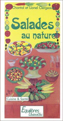 Salades au naturel par Lionel Clergeaud, Chantal Clergeaud