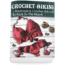 Crochet Bikini For Everyone: 5 Masterpiece Crochet Bikinis To Rock On The Beach: (Crochet Hook A, Crochet Accessories) (English Edition)