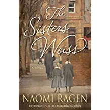[The Sisters Weiss] (By: Naomi Ragen) [published: November, 2013]