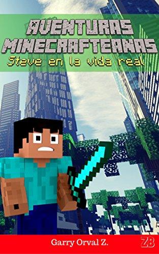 aventuras-minecrafteanas-steve-en-la-vida-real-spanish-edition