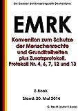 EMRK - Konvention zum Schutze der Menschenrechte und Grundfreiheiten in der Fassung des Protokolls Nr. 14 plus Zusatzprotokoll, Protokoll Nr. 4, 6, 7, 12 und 13 - E-Book - Stand: 20. Mai 2014