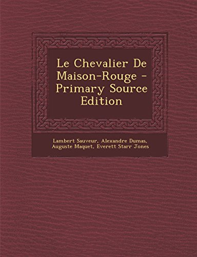 Le Chevalier de Maison-Rouge - Primary Source Edition