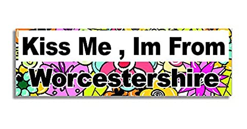 Kiss Me , Im From Worcestershire Car Sticker Sign / Auto Aufkleber - Decal Bumper Sign - 5 Colours - Flowers