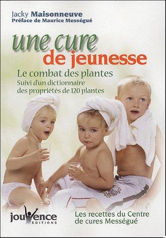 Une cure de jeunesse : Le combat des plantes par Jacky Maisonneuve