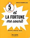 5 étapes et la fortune me sourit