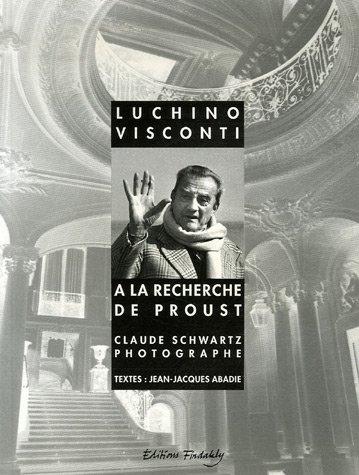 Luchino Visconti : A la recherche de Proust par Claude Schwartz